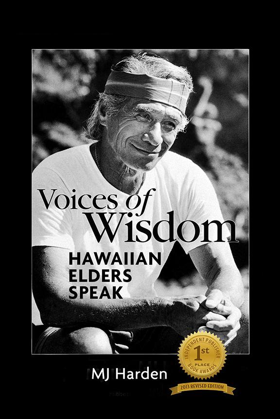 Voices of Wisdom Hawaiian Elders Speak by MJ Harden