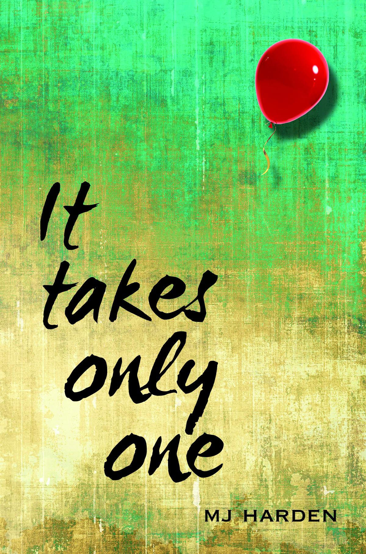 It Takes Only One by MJ Harden